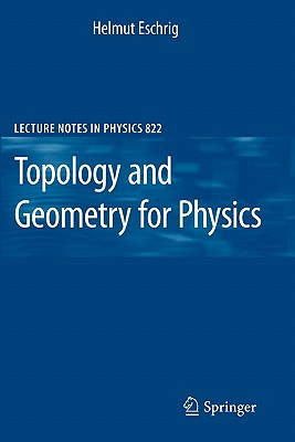 Topology and Geometry for Physics By Eschrig, Helmut